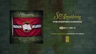 "Say Anything ""The Stephen Hawking"""