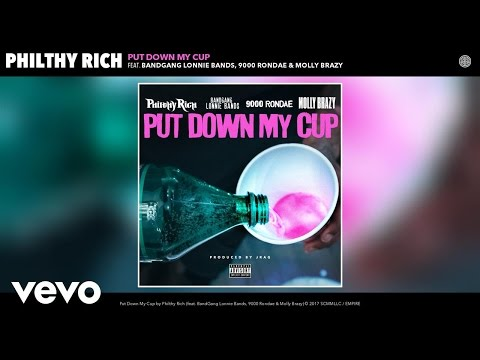 Philthy Rich - Put Down My Cup (Audio) ft. BandGang Lonnie Bands, 9000 Rondae, Molly Brazy