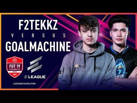 F2TEKKZ VS GoalMachine FUT 19 CHAMPIONS CUP FEBRUARY!