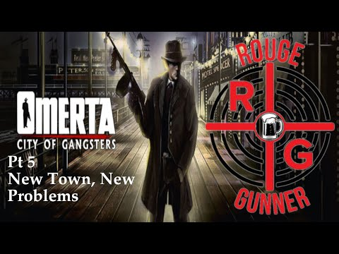 Omerta: City Of Gangsters Pt 5 - New Town, New Problem |