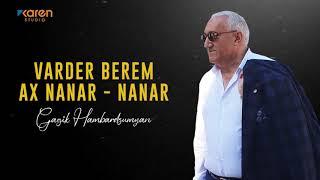 Gagik Hambardzumyan - Varder Berem - Ax Nanar Nanar