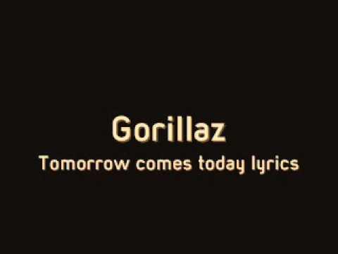 Gorillaz - Tomorrow Comes Today Lyrics