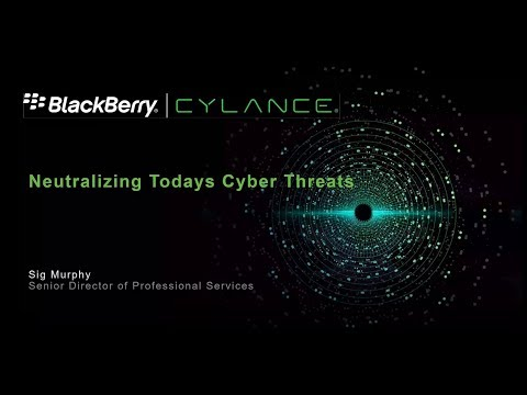 Webinar Neutralizing Today's Cyber Threats With BlackBerry Cylance