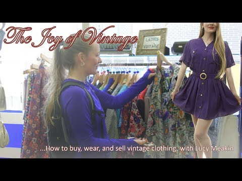 "How to Buy, Wear and Sell Vintage Clothing - ""The Joy of Vintage"""