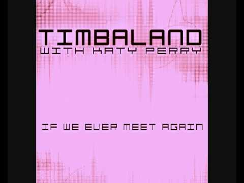 timbaland ft katy perry if we ever meet again remix