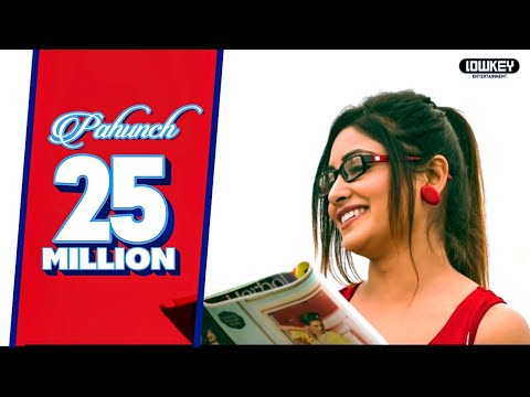 Pahunch | (Full Video Song) | Teji Kahlon | Latest punjabi song 2017 | lowkey records