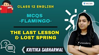 The Last Lesson \u0026 Lost Spring | MCQs | Flamingo | Class 12 English | Kritika Sabharwal