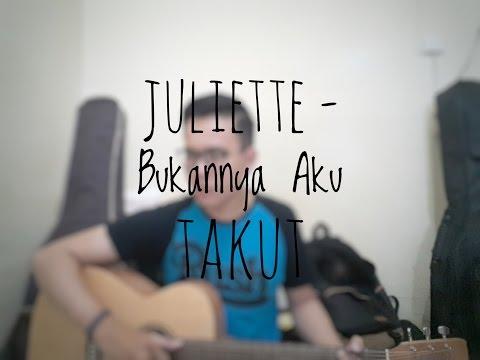 Juliette - Bukannya Aku Takut (Cover By Richard Adinata)
