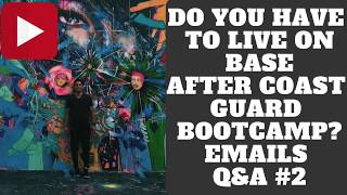 DO YOU HAVE TO LIVE ON BASE AFTER COAST GUARD BOOTCAMP? EMAIL # 2 VLOG 24