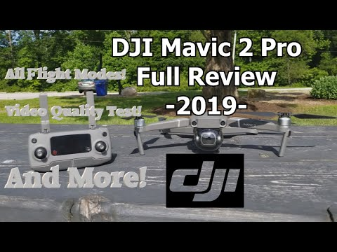 2019 DJI Mavic 2 Pro Review | Video and Pic Quality, Flight Modes, Review & More!