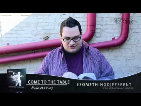 K-LOVE - Come To The Table: Something Different Devotional Series with Sidewalk Prophets