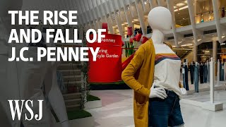 How J.C. Penney Fell From the Top of Retail | WSJ