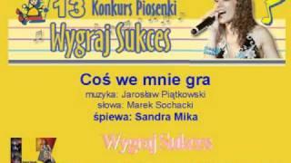"""""""Coś we mnie gra"""" - 13 Konkurs Piosenki """"Wygraj Sukces"""""""