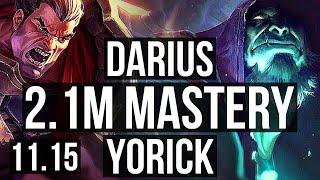 DARIUS vs YORICK (TOP) | 10/1/5, 2.1M mastery, 1200+ games | BR Master | v11.15