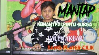 MANTAP !!! Kunanti Dipintu Surga - Valen Akbar - Sang Player Cilik Cover