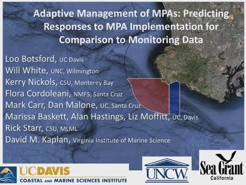 Adaptive Mgmt of MPAs: Predicting Responses to Implementation for Comparison to Monitoring Data
