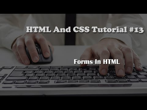HTML And CSS Tutorial 13: Forms