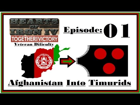 HOI4 [Together For Victory] - Afghanistan into Timurid's (Hardest Game Yet) - #1