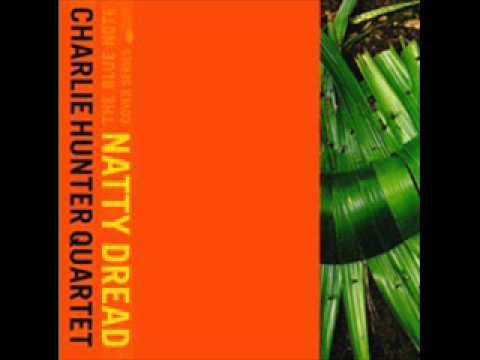 Lively Up Yourself - Charlie Hunter Quartet