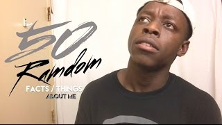 50 RANDOM FACTS/THINGS ABOUT ME