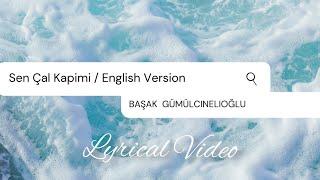 Official Song |English Version| #SenCalKapimi | BAŞAK GÜMÜLCINELIOĞLU | #EdSer |