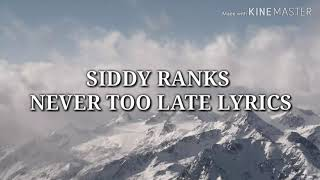 Siddy Ranks - Never too late official lyrics