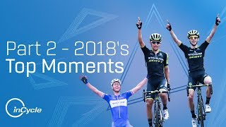 Top 18 Moments of 2018 Cycling Season | PART 2 | inCycle