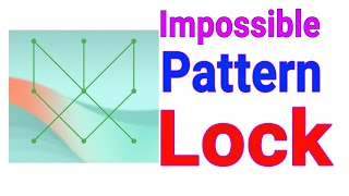 Top 5 best & Impossible patterns Lock