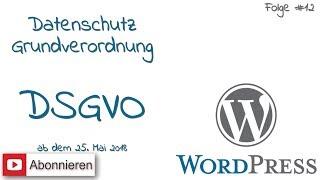 WordPress #12 - DSGVO Datenschutz Grundverordnung