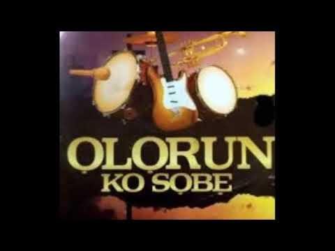 Download Olorun Ko sobe...Elijah Akintunde
