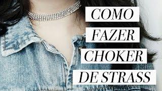 COMO FAZER CHOKER DE STRASS (BRILHANTE) // DIY GARGANTILHA PARA FESTAS DE FIM DE ANO