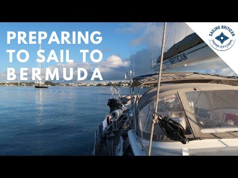 How to Provision & Prepare Your sailboat for Passage - Sailing to BERMUDA #1