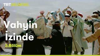 Vahyin İzinde  Hz. Muhammed'in Hayatı  3. Bölüm  TRT Belgesel