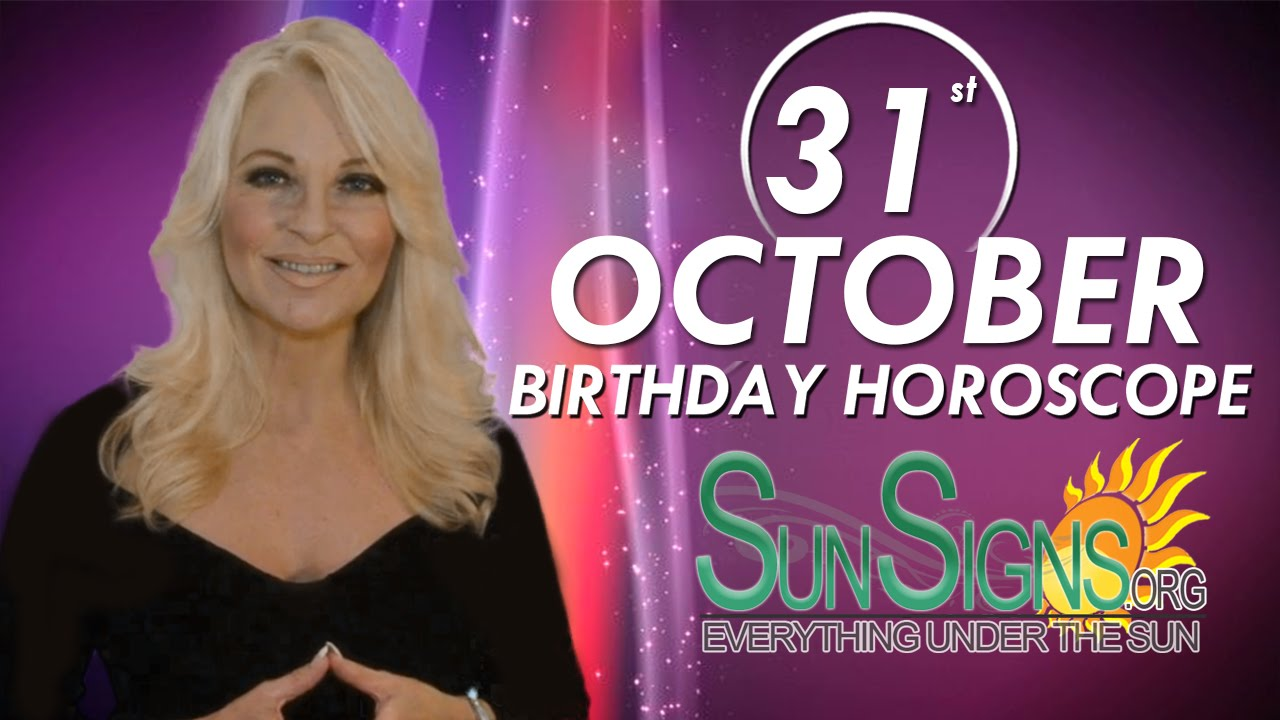 October 31 Birthdays Of Famous People - Characteristics ...
