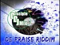 Download DE PRAISE RIDDIM 2016 DiscipleDJ SOCA GOSPEL SOCA PRAISE MIX MP3 song and Music Video