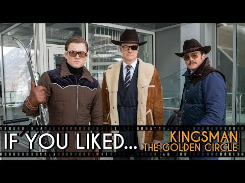 FIVE Films to Watch If You Liked... Kingsman: The Golden Circle