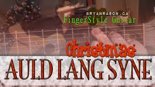 Auld Lang Syne - Bryan Rason - FingerStyle Guitar - Happy New Year