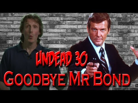 Undead 30: Goodbye Mr Bond