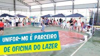 UNIFOR-MG É PARCEIRO DE OFICINA DE LAZER