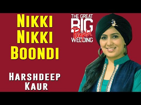 Nikki Nikki Boondi   Harshdeep Kaur   (Album: The Great Big Punjabi Wedding)