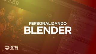 REYES Digital | QuickTips Personalizando Blender