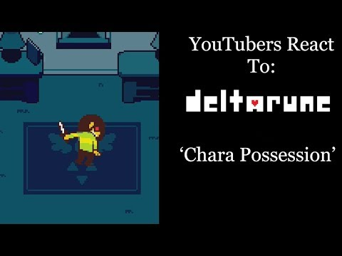 YouTubers React To: Kris/Chara Possession (Deltarune)