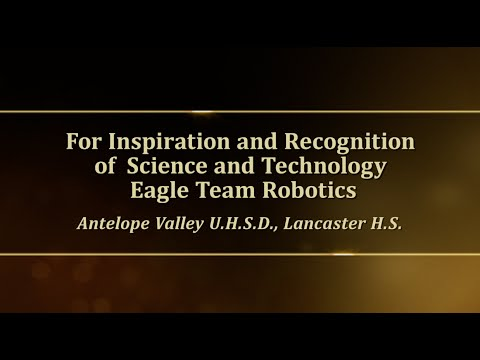 For Inspiration and Recognition of Science and Technology Eagle Team Robotics: Antelope Valley UHSD