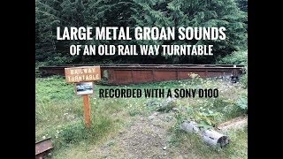 Large Metal Groan Sounds Recorded from an old Railway Turntable