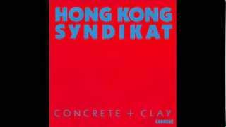 Hong Kong Syndikat - Concrete and clay (radio edit) - 1986