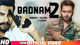 Badnam 2 Mankirat Aulakh Ft.Singga | Full Song | Sukh Sanghera | Latest Punjabi Songs 2019 |