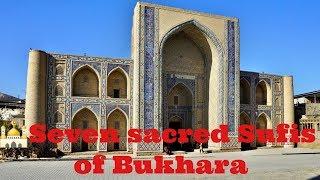 Семь святых суфиев Бухары | Seven sacred Sufis of Bukhara