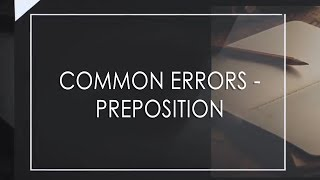 Common Errors - Preposition | Essay and Answer Writing | Civil Services