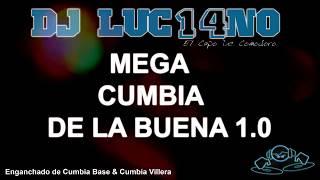 Dj Luc14no - MEGA CUMBIA DE LA BUENA 1.0 - Enganchado Cumbia Villera & Base