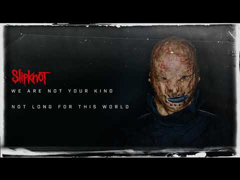Slipknot - Not Long For This World (Audio)